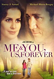 Me & You, Us, Forever (2008) Poster - Movie Forum, Cast, Reviews