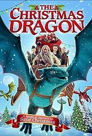 The Christmas Dragon(2014) Poster - Movie Forum, Cast, Reviews