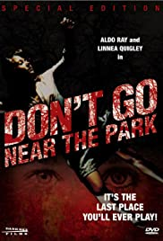 Don't Go Near the Park (1979) Poster - Movie Forum, Cast, Reviews