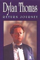 Image of Dylan Thomas: Return Journey