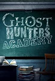 Ghost Hunters Academy Poster - TV Show Forum, Cast, Reviews