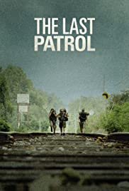 The Last Patrol (2014) Poster - Movie Forum, Cast, Reviews