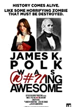 Primary image for James K. Polk Was @#?!ing Awesome