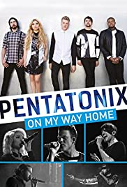 Pentatonix: On My Way Home (2015) Poster - Movie Forum, Cast, Reviews