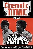 Image of Cinematic Titanic: East Meets Watts