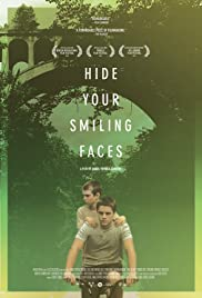 Hide Your Smiling Faces (2013) Poster - Movie Forum, Cast, Reviews