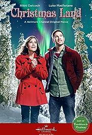 Christmas Land (TV Movie 2015) - IMDb