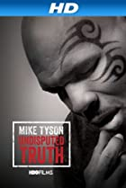 Image of Mike Tyson: Undisputed Truth