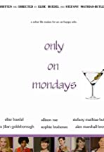 Only on Mondays