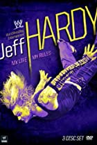 Image of Jeff Hardy: My Life, My Rules