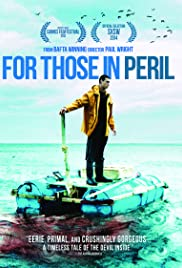 For Those in Peril (2013) Poster - Movie Forum, Cast, Reviews