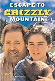 Escape to Grizzly Mountain (2000) Poster - Movie Forum, Cast, Reviews