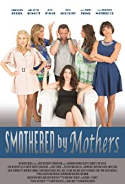 Smothered by Mothers (2018) Poster - Movie Forum, Cast, Reviews
