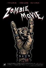Zombie Movie(2005) Poster - Movie Forum, Cast, Reviews