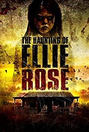 The Haunting of Ellie Rose(2015) Poster - Movie Forum, Cast, Reviews