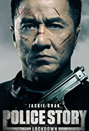 Police Story: Lockdown (2013) Poster - Movie Forum, Cast, Reviews