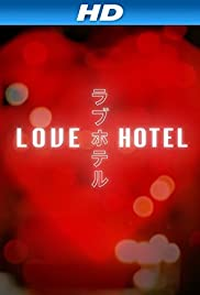 Love Hotel(2014) Poster - Movie Forum, Cast, Reviews