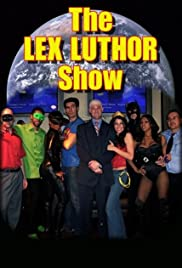 The Lex Luthor Show Poster