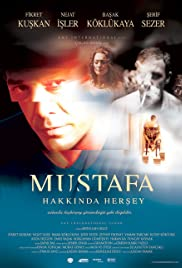 Mustafa Hakkinda Hersey (2004) Poster - Movie Forum, Cast, Reviews