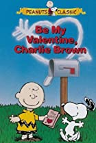 Image of Be My Valentine, Charlie Brown