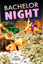 Bachelor Night (2014) Poster - Movie Forum, Cast, Reviews
