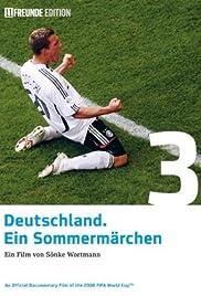 Deutschland. Ein Sommermärchen(2006) Poster - Movie Forum, Cast, Reviews
