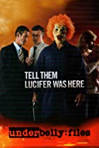 Image of Underbelly Files: Tell Them Lucifer Was Here