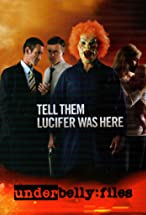 Primary image for Underbelly Files: Tell Them Lucifer Was Here
