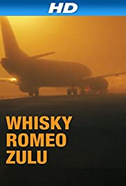 Whisky Romeo Zulu (2004) Poster - Movie Forum, Cast, Reviews