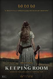 The Keeping Room (2014) Poster - Movie Forum, Cast, Reviews