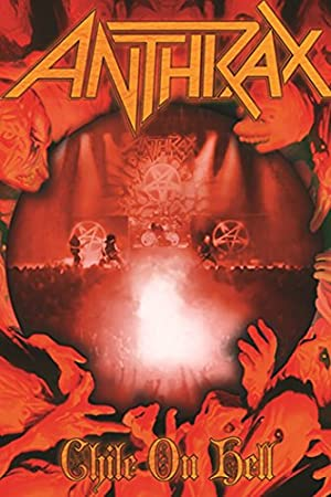 Anthrax: Chile on Hell (2014)