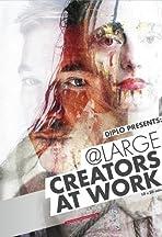 Diplo presents: @ Large - Creators at Work