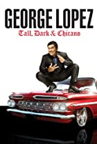 Image of George Lopez: Tall, Dark & Chicano