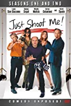 Image of Just Shoot Me!: For the Last Time, I Do