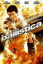 Ballistica(2009) Poster - Movie Forum, Cast, Reviews