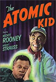 The Atomic Kid (1954) Poster - Movie Forum, Cast, Reviews