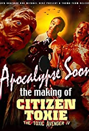 Apocalypse Soon: The Making of 'Citizen Toxie' (2002) Poster - Movie Forum, Cast, Reviews