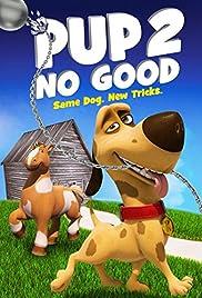 Pup 2 No Good Poster
