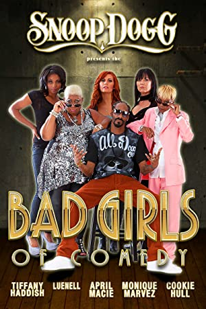 Snoop Dogg Presents: The Bad Girls Of Comedy full movie streaming