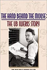The Hand Behind the Mouse: The Ub Iwerks Story Poster