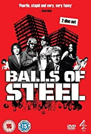 Balls of Steel Poster - TV Show Forum, Cast, Reviews