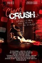Cherry Crush (2007) Poster