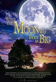 When the Moon Was Twice as Big(2018) Poster - Movie Forum, Cast, Reviews