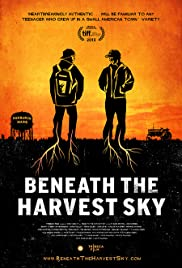 Beneath the Harvest Sky (2013) Poster - Movie Forum, Cast, Reviews