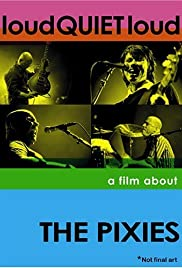 loudQUIETloud: A Film About the Pixies (2006) Poster - Movie Forum, Cast, Reviews