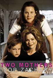 Two Mothers for Zachary (1996) Poster - Movie Forum, Cast, Reviews