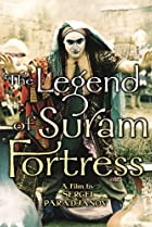 Image of The Legend of Suram Fortress
