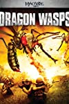 """New Clip And Trailer For """"Dragon Wasps"""""""