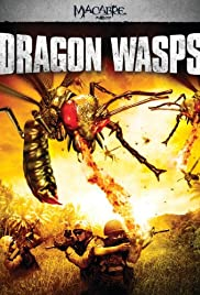Dragon Wasps (2012) Poster - Movie Forum, Cast, Reviews