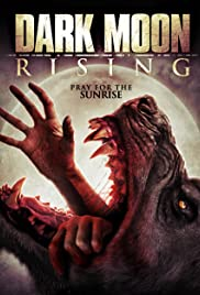 Dark Moon Rising (2015) Poster - Movie Forum, Cast, Reviews